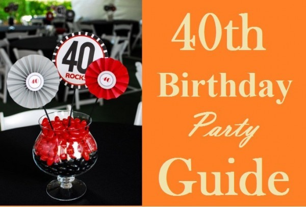 Ultimate 40th Birthday Party Ideas Guide  Must Read