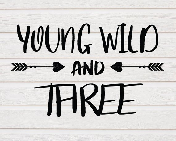 Young Wild & Three Svg Young Wild And Three Svg File Young