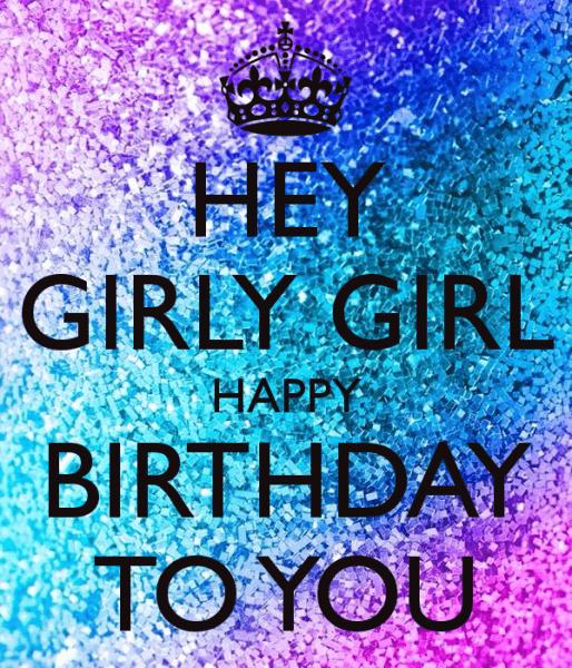 Hey Girly Girl Happy Birthday To You Poster