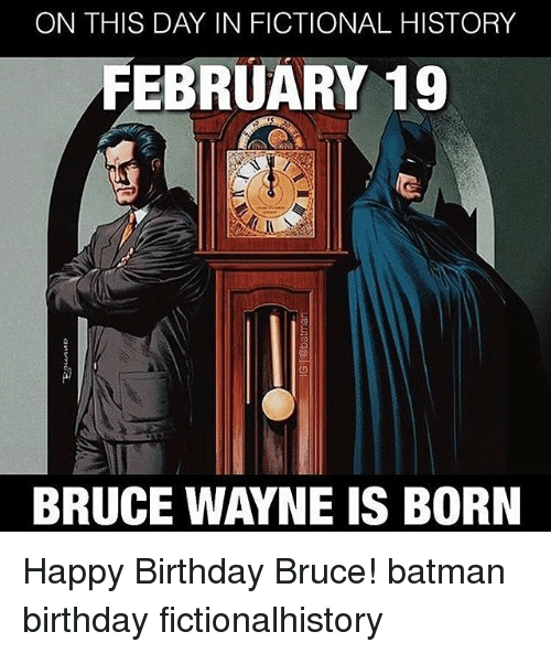On This Day In Fictional History February 19 Bruce Wayne Is Born